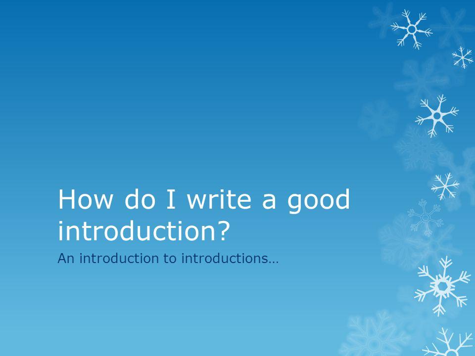 Writing good introduction