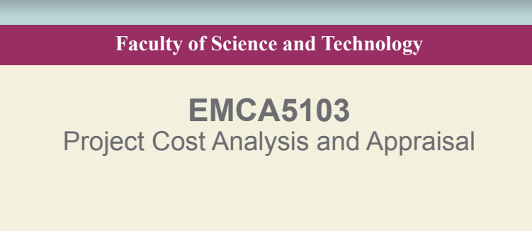 MBA EMCA5103 PROJECT COST ANALYSIS APPRAISAL