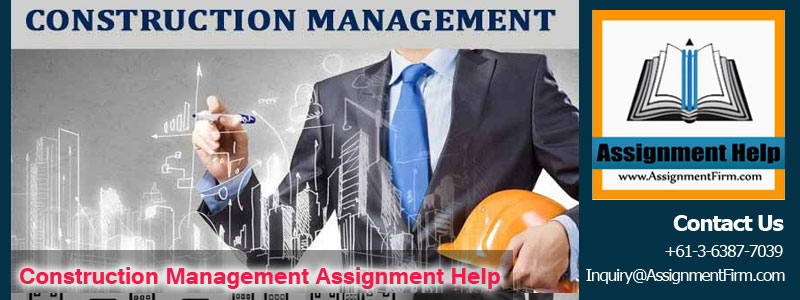 Construction Management Assignment Help