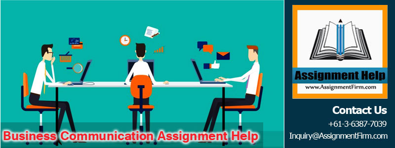 Business Communication Assignment Help