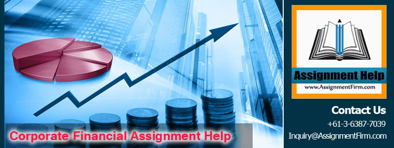 Corporate Financial Assignment Help