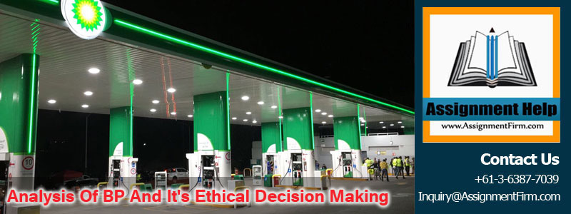 Critical Analysis Of BP & It's Ethical Decision Making Power