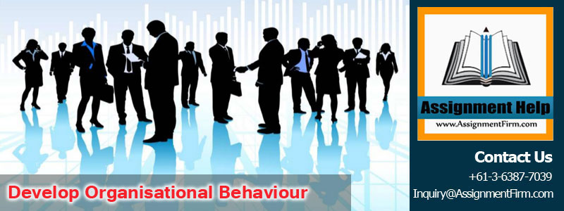 Develop Organisational Behaviour
