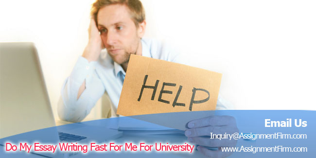 Do My Essay Writing Fast For Me For University