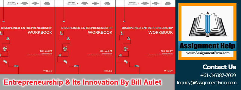 Entrepreneurship & Its Innovation by Bill Aulet To A Successful Start-Up