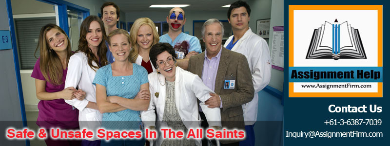 Analysis Of The Safe & Unsafe Spaces In The All Saints TV Show