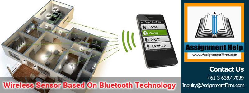 Architecture Of Wireless Sensor Based On Bluetooth Technology