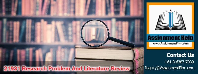 21931 Research Problem And Literature Review
