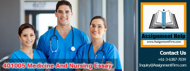 401005 Medicine And Nursing Essay