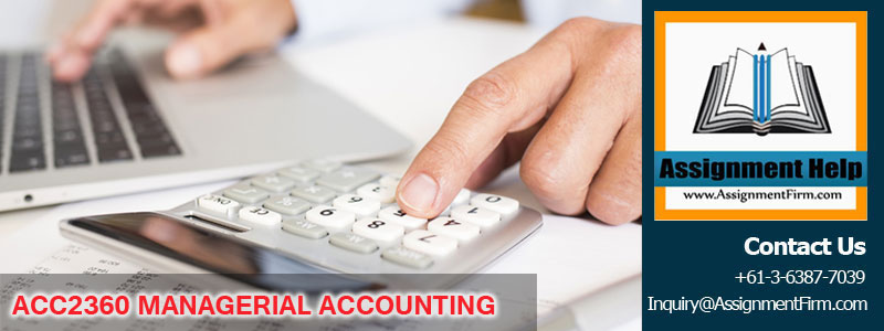 ACC2360 MANAGERIAL ACCOUNTING