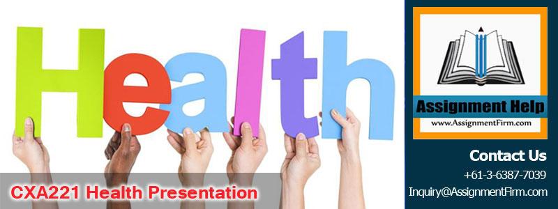 CXA221 Health Presentation