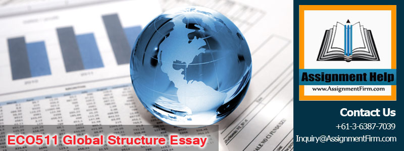 ECO511 Global Structure Essay (1)