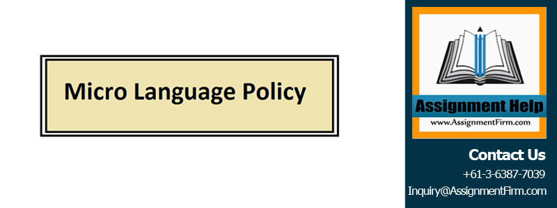 EDUC7047 Micro Language Policy