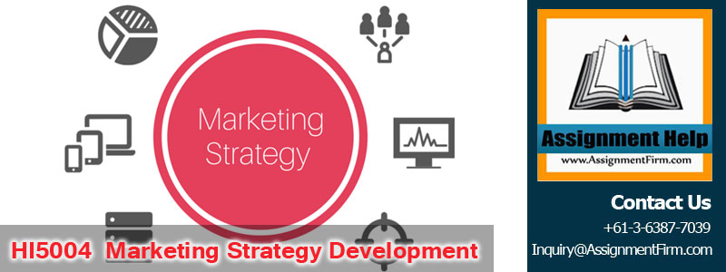 HI5004 Marketing Strategy Development