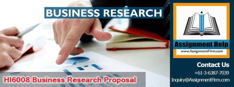 HI6008 Business Research Proposal