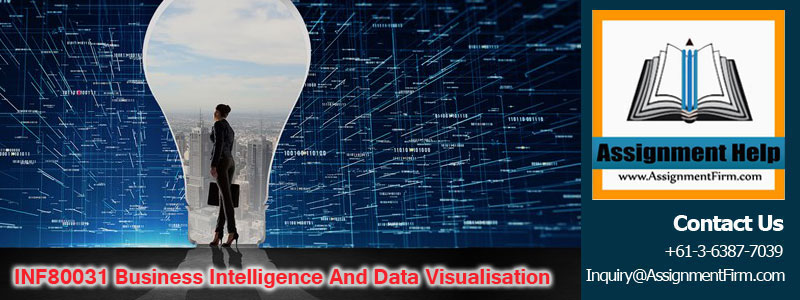 INF80031 Business Intelligence And Data Visualisation
