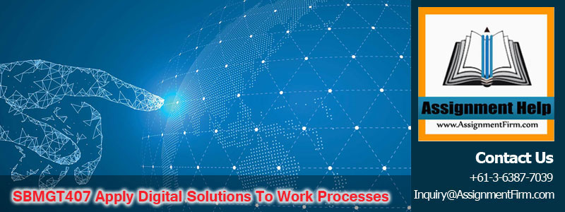 SBMGT407 Apply Digital Solutions To Work Processes