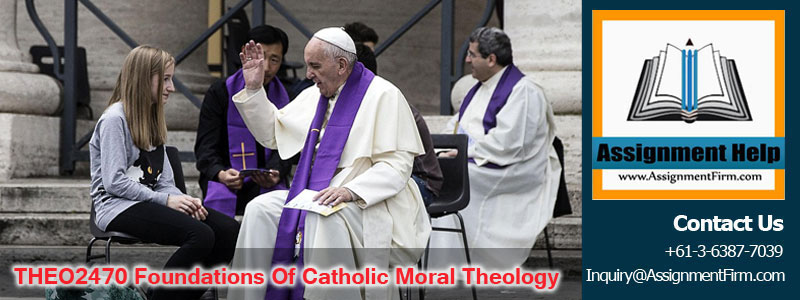 THEO2470 Foundations of Catholic Moral Theology