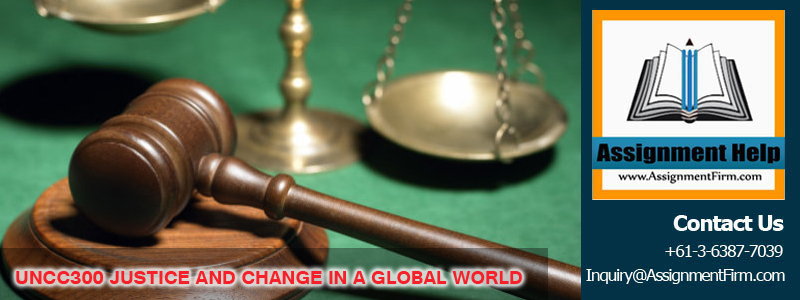 UNCC300 JUSTICE And CHANGE IN A GLOBAL WORLD
