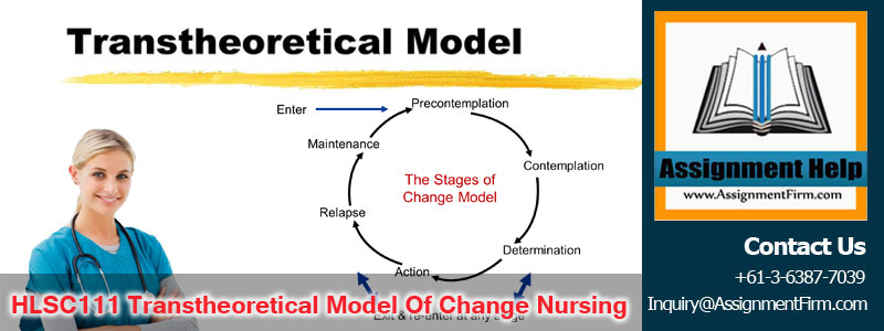 HLSC111 Transtheoretical Model of Change Nursing