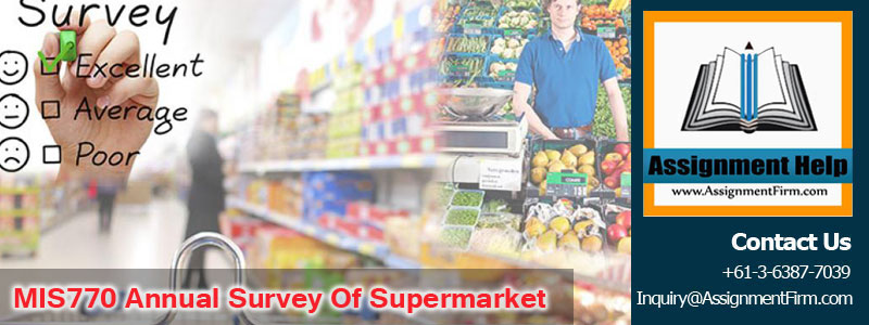 MIS770 Annual Survey of Supermarket