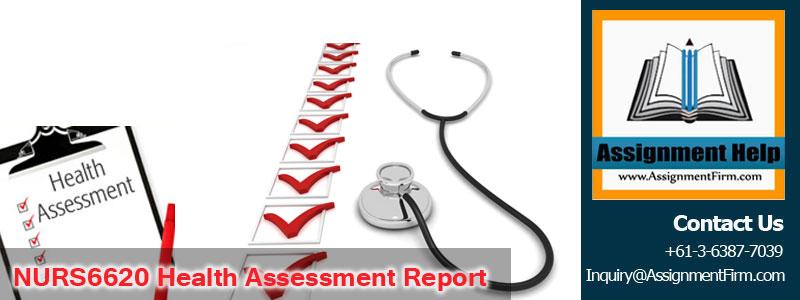 NURS6620 Health Assessment Report
