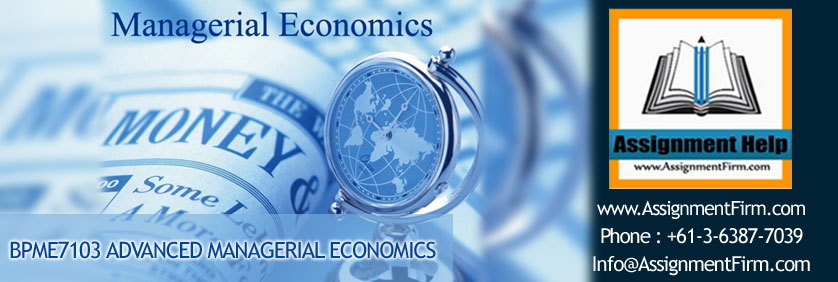 BPME7103 ADVANCED MANAGERIAL ECONOMICS